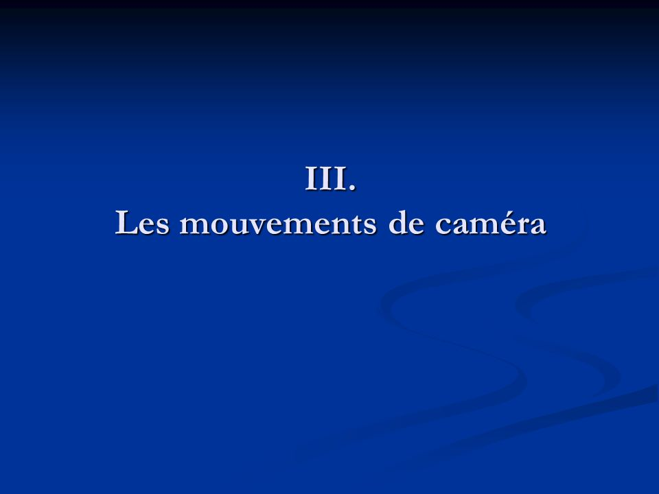 III. Les mouvements de caméra
