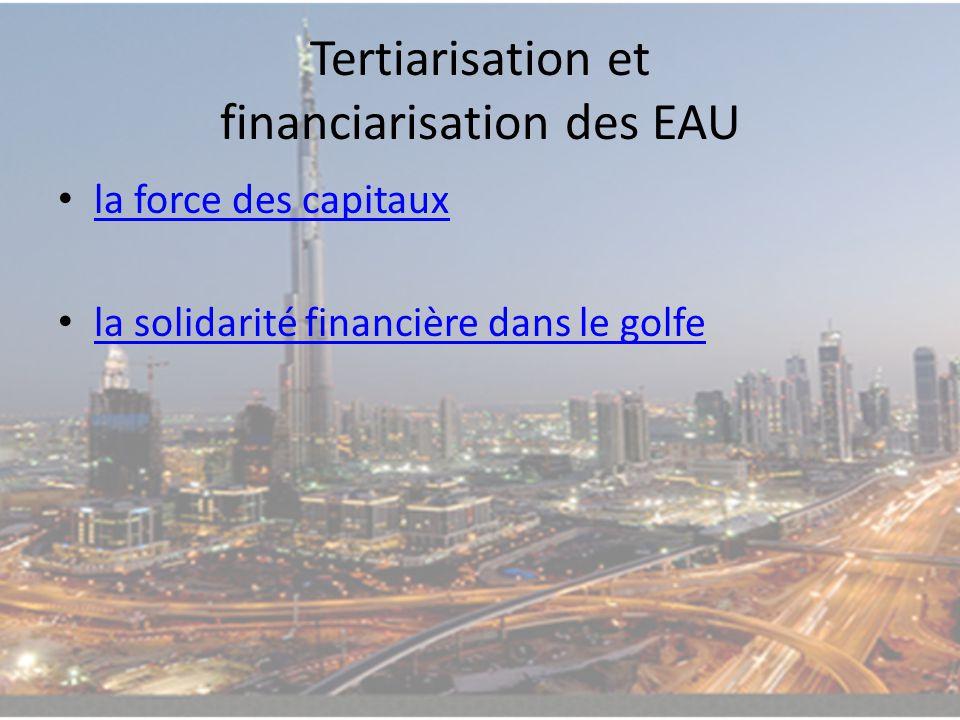 Tertiarisation et financiarisation des EAU la force des capitaux la solidarité financière dans le golfe