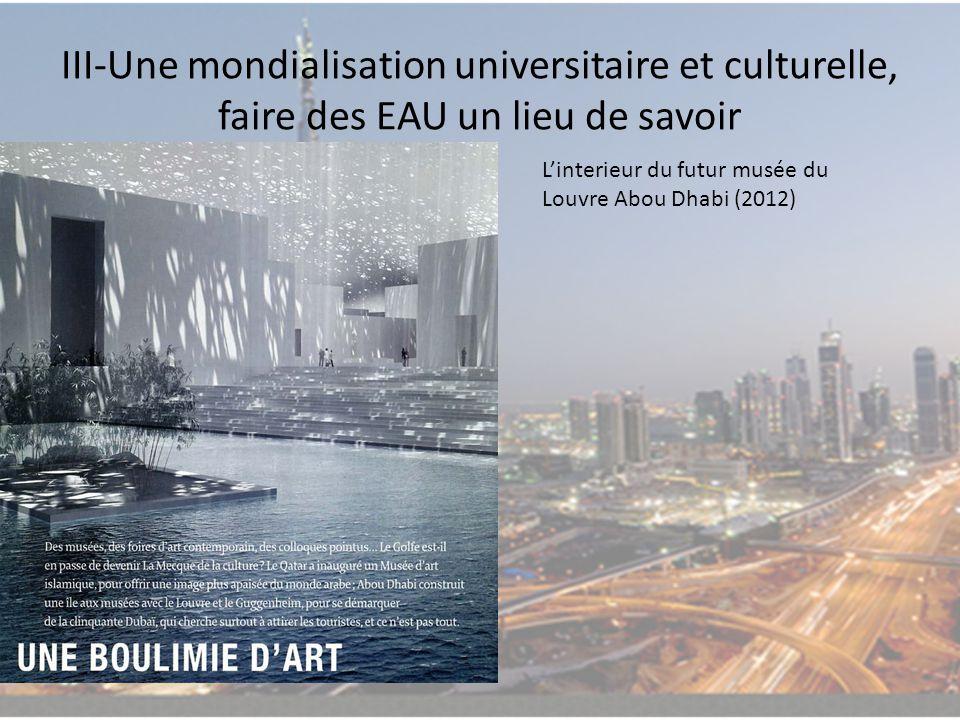 III-Une mondialisation universitaire et culturelle, faire des EAU un lieu de savoir Linterieur du futur musée du Louvre Abou Dhabi (2012)