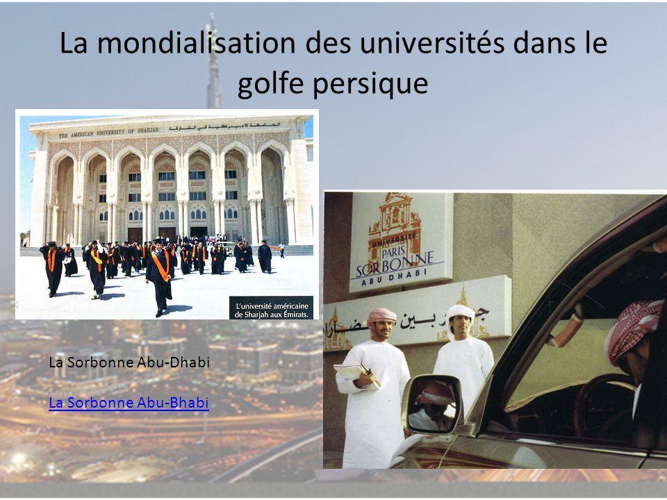 La mondialisation des universités dans le golfe persique La Sorbonne Abu-Dhabi La Sorbonne Abu-Bhabi