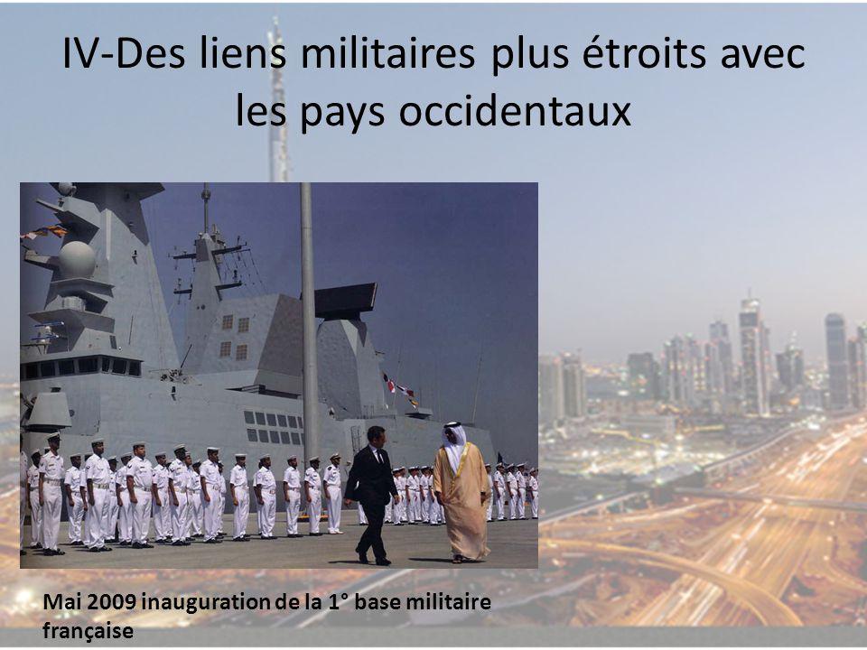 IV-Des liens militaires plus étroits avec les pays occidentaux Mai 2009 inauguration de la 1° base militaire française