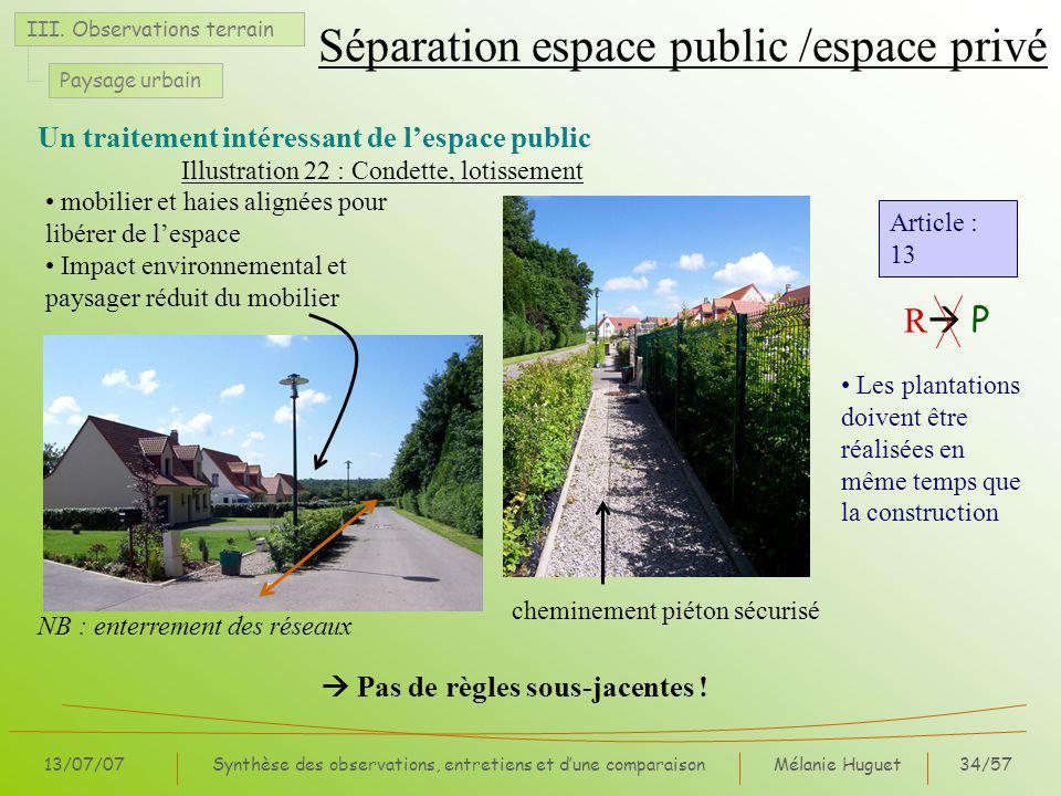 Mélanie Huguet34/57 13/07/07Synthèse des observations, entretiens et dune comparaison Séparation espace public /espace privé Un traitement intéressant de lespace public III.