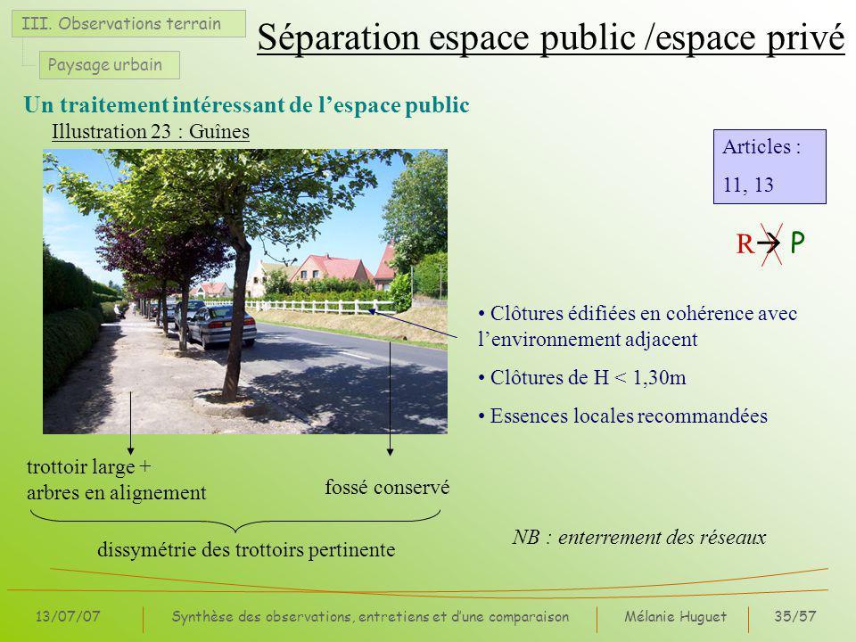 Mélanie Huguet35/57 13/07/07Synthèse des observations, entretiens et dune comparaison Un traitement intéressant de lespace public III.