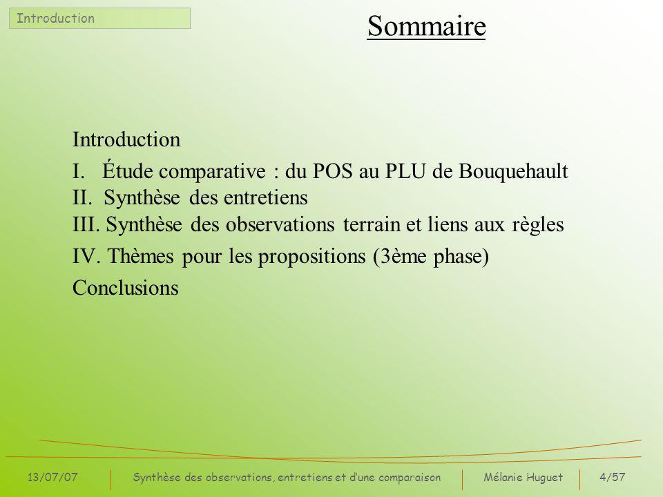 Mélanie Huguet4/57 13/07/07Synthèse des observations, entretiens et dune comparaison Sommaire Introduction I.