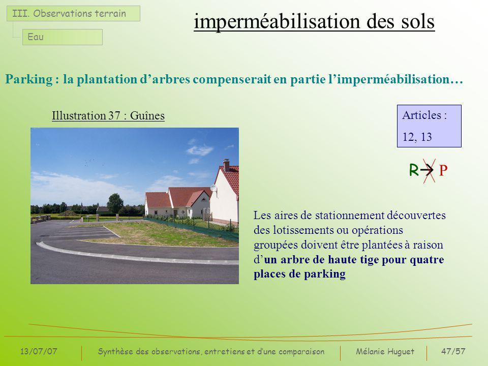 Mélanie Huguet47/57 13/07/07Synthèse des observations, entretiens et dune comparaison Parking : la plantation darbres compenserait en partie limperméabilisation… III.