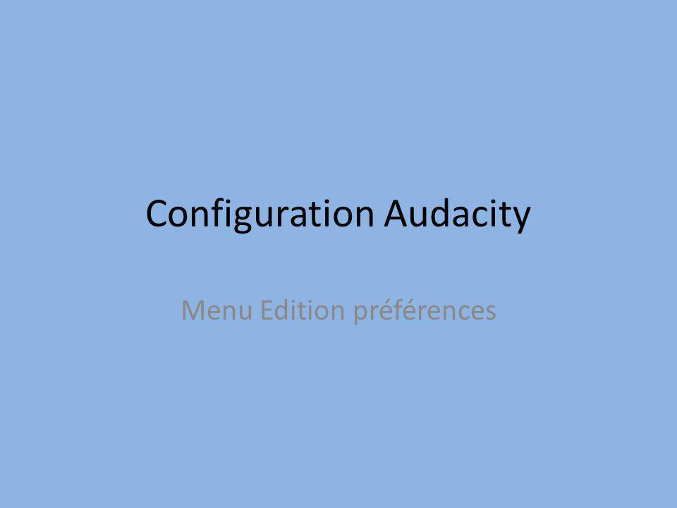 Configuration Audacity Menu Edition préférences