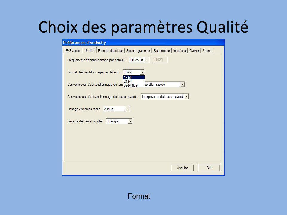Choix des paramètres Qualité Format