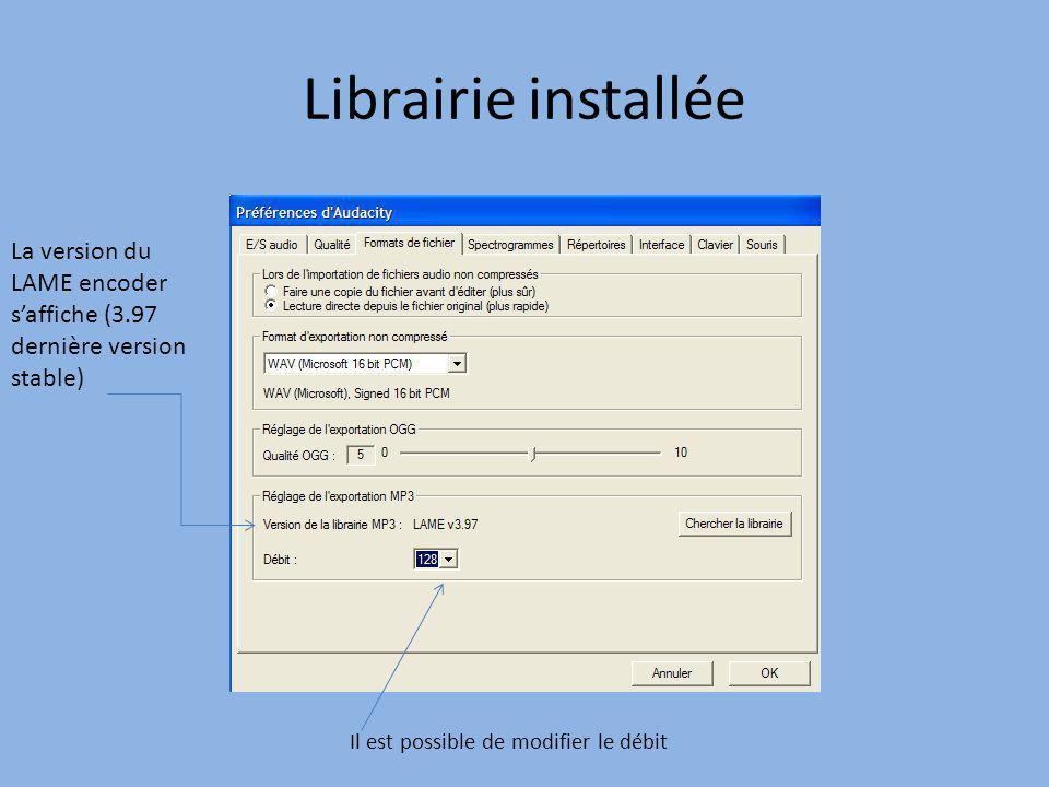 Librairie installée Il est possible de modifier le débit La version du LAME encoder saffiche (3.97 dernière version stable)