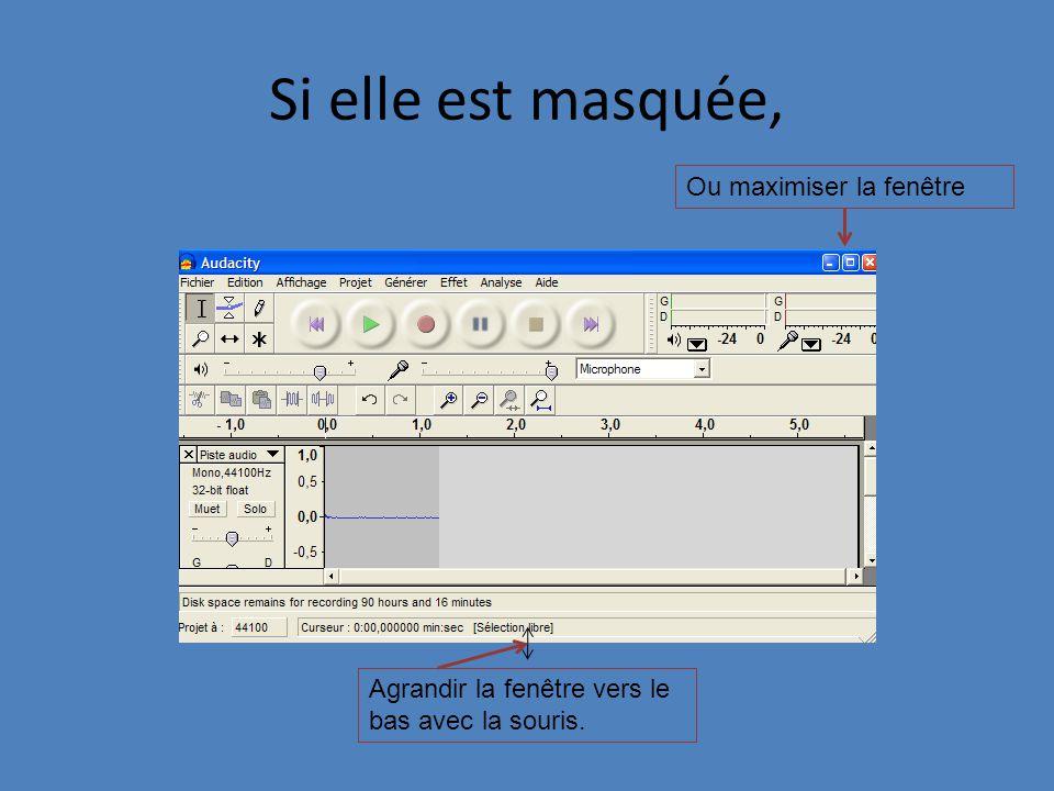Si elle est masquée, Agrandir la fenêtre vers le bas avec la souris. Ou maximiser la fenêtre