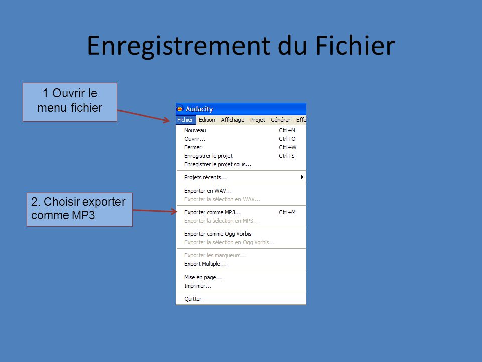 Choisir lemplacement 2.Nommer le fichier (lextension sera ajoutée automatique ment) 3.