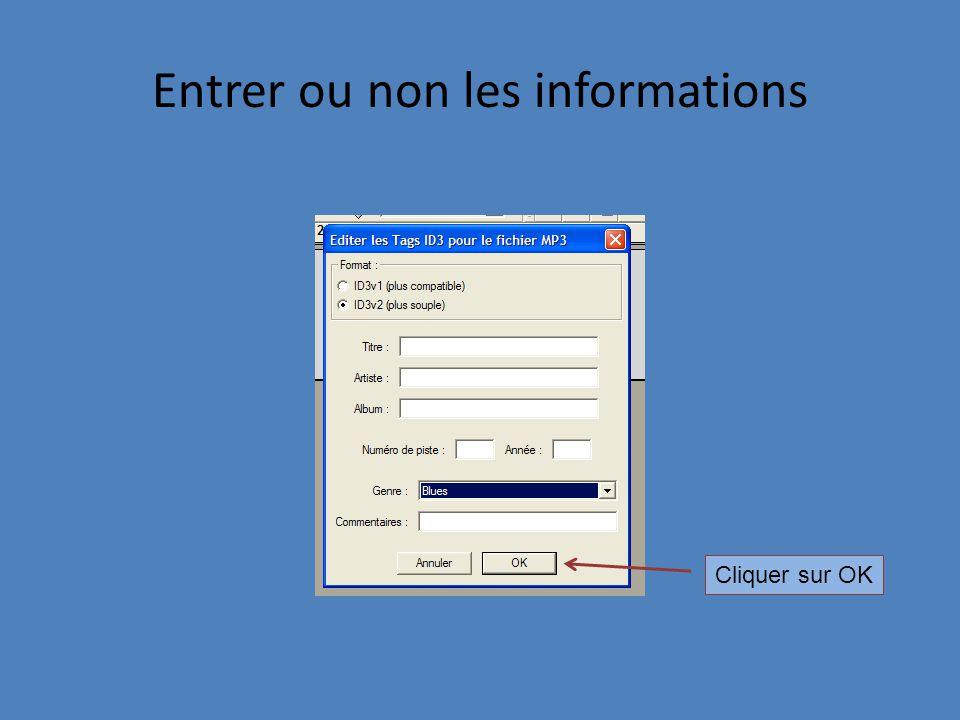 Entrer ou non les informations Cliquer sur OK