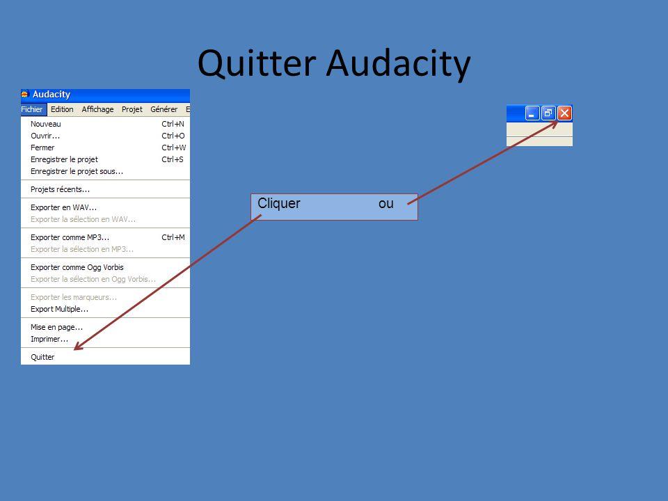 Quitter Audacity Cliquer ou