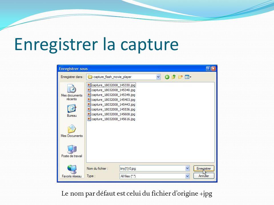 Enregistrer la capture Le nom par défaut est celui du fichier dorigine +jpg