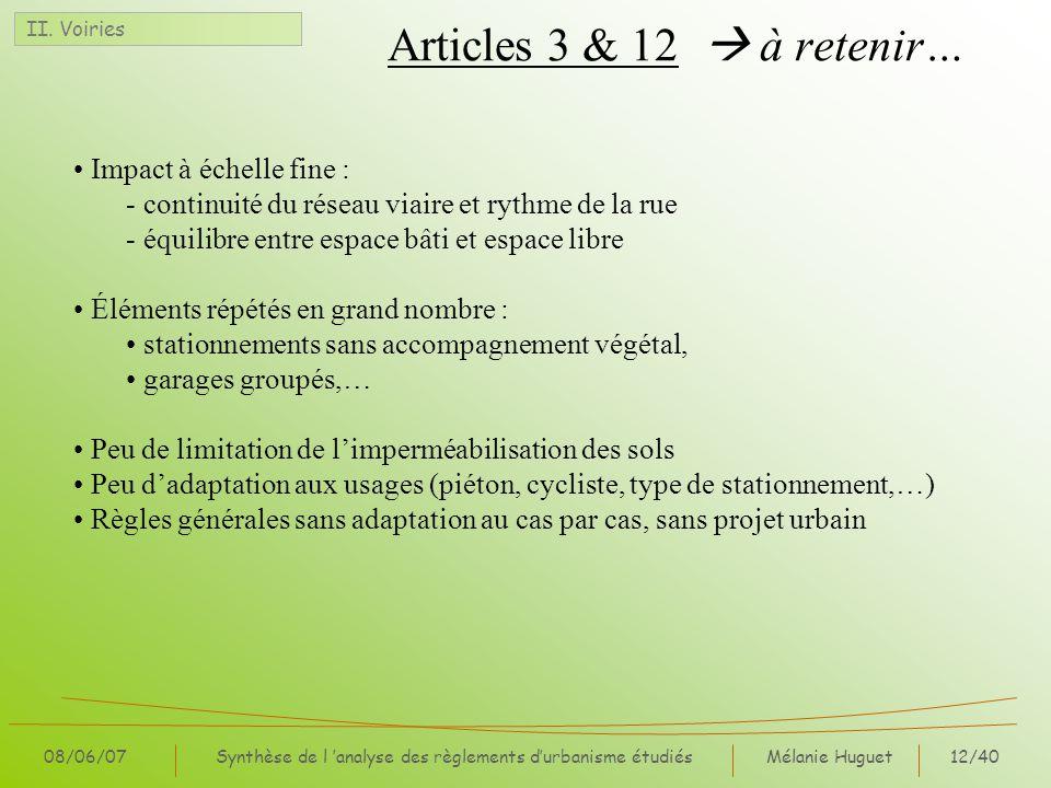 Mélanie Huguet12/40 08/06/07Synthèse de l analyse des règlements durbanisme étudiés II. Voiries Articles 3 & 12 à retenir… Impact à échelle fine : - c