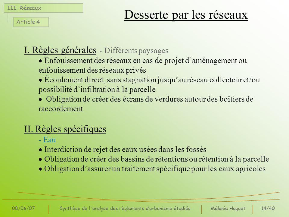 Mélanie Huguet14/40 08/06/07Synthèse de l analyse des règlements durbanisme étudiés Desserte par les réseaux III. Réseaux Article 4 I. Règles générale