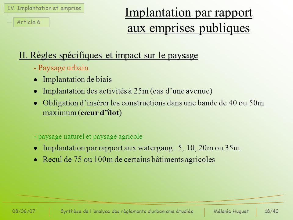 Mélanie Huguet18/40 08/06/07Synthèse de l analyse des règlements durbanisme étudiés Implantation par rapport aux emprises publiques II. Règles spécifi