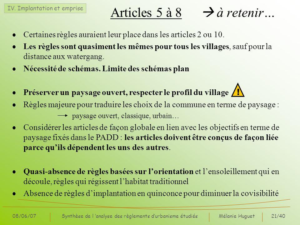 Mélanie Huguet21/40 08/06/07Synthèse de l analyse des règlements durbanisme étudiés Articles 5 à 8 à retenir… Certaines règles auraient leur place dans les articles 2 ou 10.