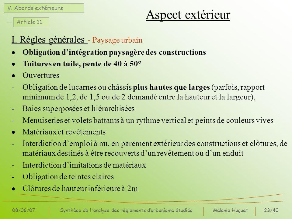 Mélanie Huguet23/40 08/06/07Synthèse de l analyse des règlements durbanisme étudiés Aspect extérieur I. Règles générales - Paysage urbain Obligation d