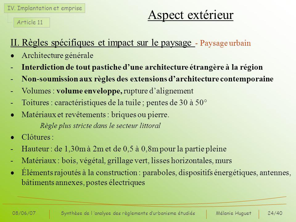 Mélanie Huguet24/40 08/06/07Synthèse de l analyse des règlements durbanisme étudiés II. Règles spécifiques et impact sur le paysage - Paysage urbain A