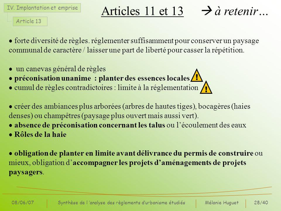 Mélanie Huguet28/40 08/06/07Synthèse de l analyse des règlements durbanisme étudiés Articles 11 et 13 à retenir… IV. Implantation et emprise Article 1