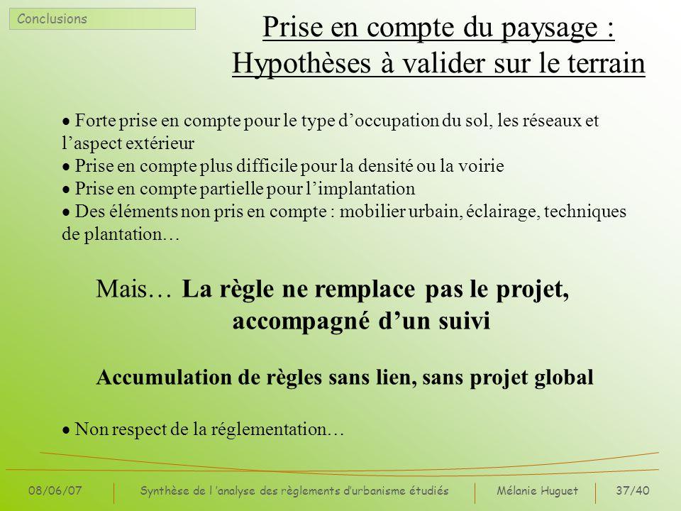 Mélanie Huguet37/40 08/06/07Synthèse de l analyse des règlements durbanisme étudiés Prise en compte du paysage : Hypothèses à valider sur le terrain F