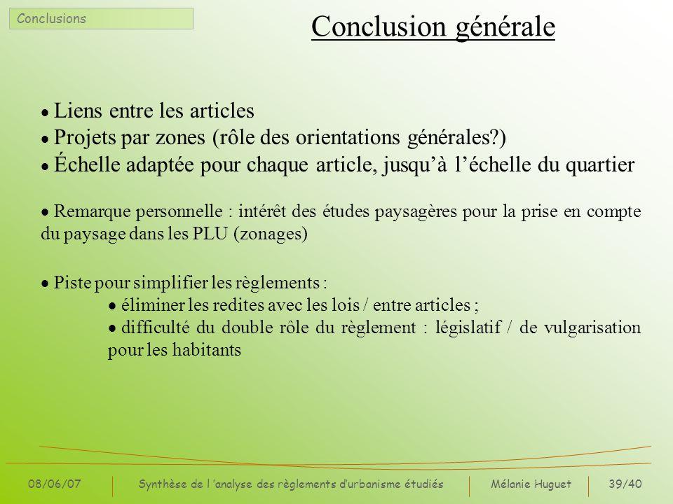 Mélanie Huguet39/40 08/06/07Synthèse de l analyse des règlements durbanisme étudiés Conclusion générale Liens entre les articles Projets par zones (rô
