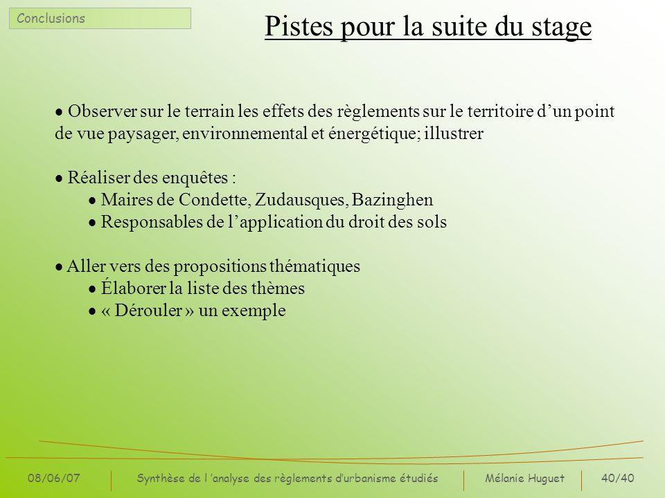 Mélanie Huguet40/40 08/06/07Synthèse de l analyse des règlements durbanisme étudiés Pistes pour la suite du stage Observer sur le terrain les effets d