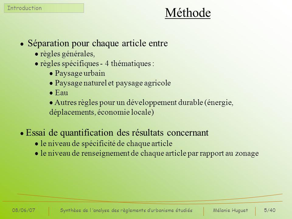 Mélanie Huguet5/40 08/06/07Synthèse de l analyse des règlements durbanisme étudiés Méthode Séparation pour chaque article entre règles générales, règl