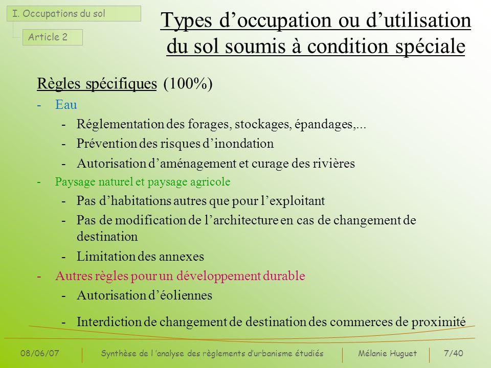Mélanie Huguet7/40 08/06/07Synthèse de l analyse des règlements durbanisme étudiés Types doccupation ou dutilisation du sol soumis à condition spécial
