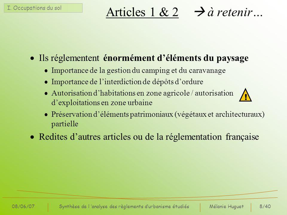 Mélanie Huguet8/40 08/06/07Synthèse de l analyse des règlements durbanisme étudiés Articles 1 & 2 à retenir… Ils réglementent énormément déléments du