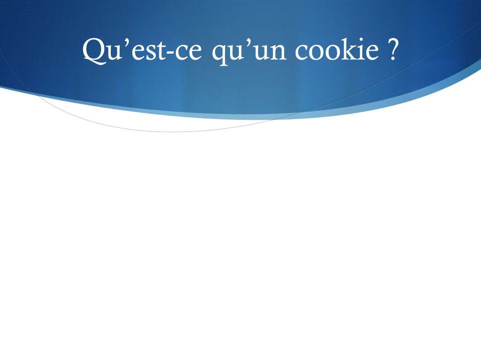 Quest-ce quun cookie ?