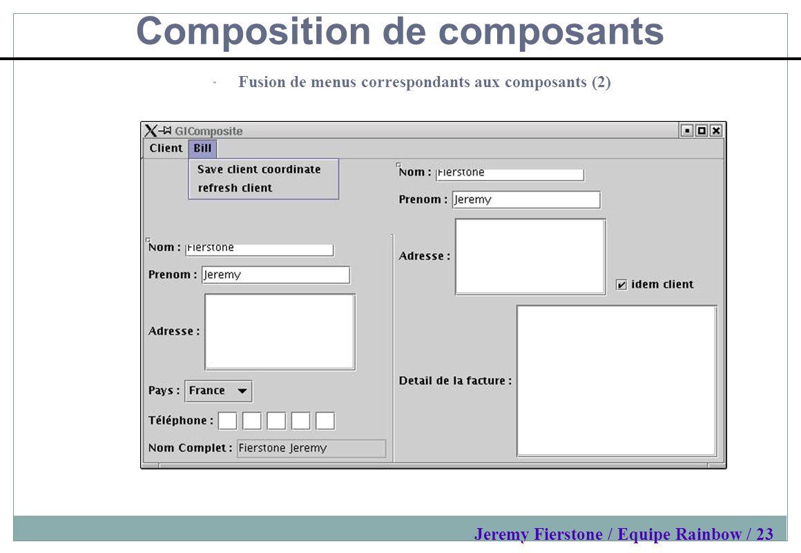 Composition de composants Fusion de menus correspondants aux composants (2) Jeremy Fierstone / Equipe Rainbow / 23