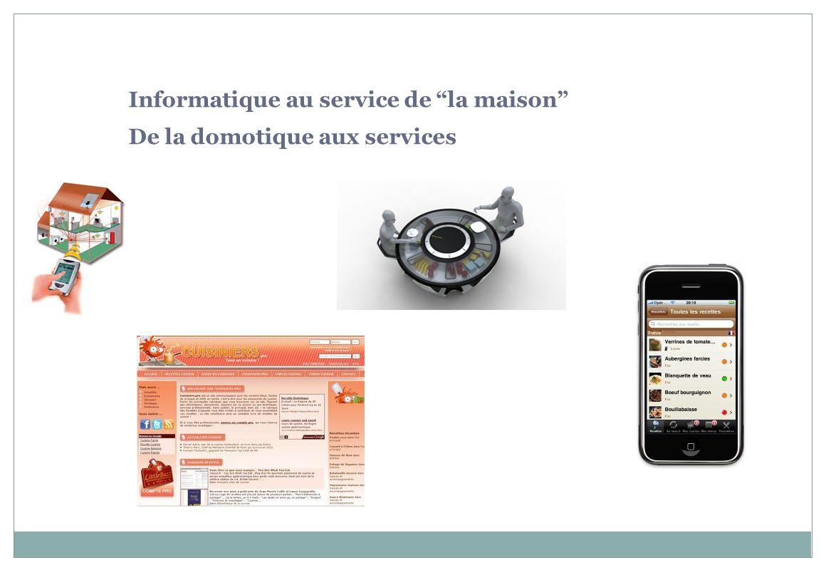 Informatique au service de la maison De la domotique aux services