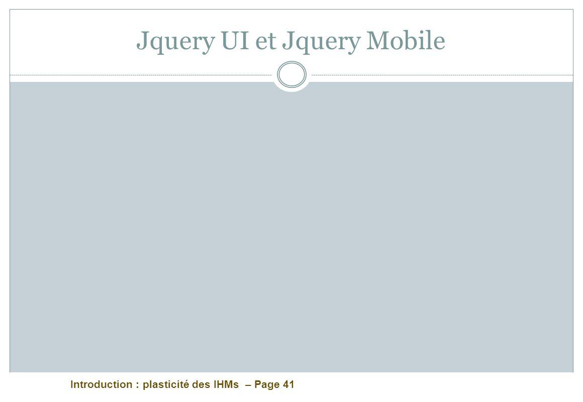 Introduction : plasticité des IHMs – Page 41 Jquery UI et Jquery Mobile