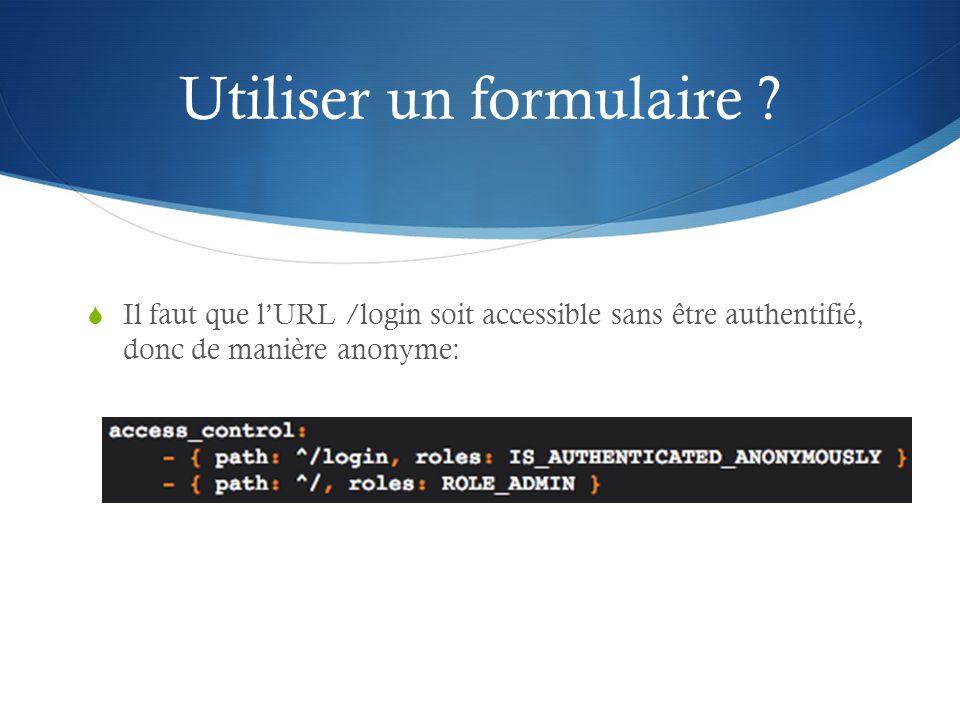 Il faut que lURL /login soit accessible sans être authentifié, donc de manière anonyme: