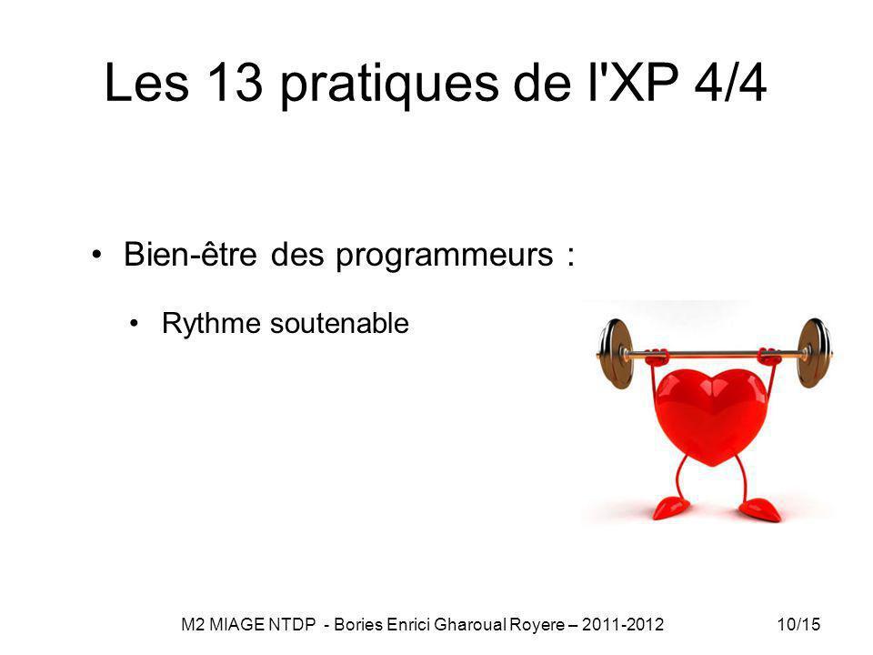 Les 13 pratiques de l'XP 4/4 Bien-être des programmeurs : Rythme soutenable 10/15 M2 MIAGE NTDP - Bories Enrici Gharoual Royere – 2011-2012