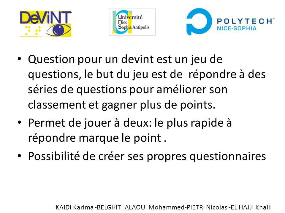 Question pour un devint est un jeu de questions, le but du jeu est de répondre à des séries de questions pour améliorer son classement et gagner plus de points.