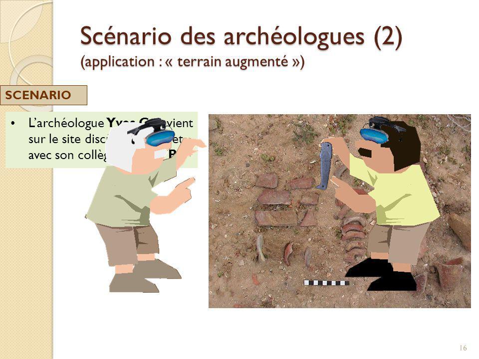 Larchéologue Yves C. revient sur le site discuter de lobjet avec son collègue Didier B. Scénario des archéologues (2) (application : « terrain augment