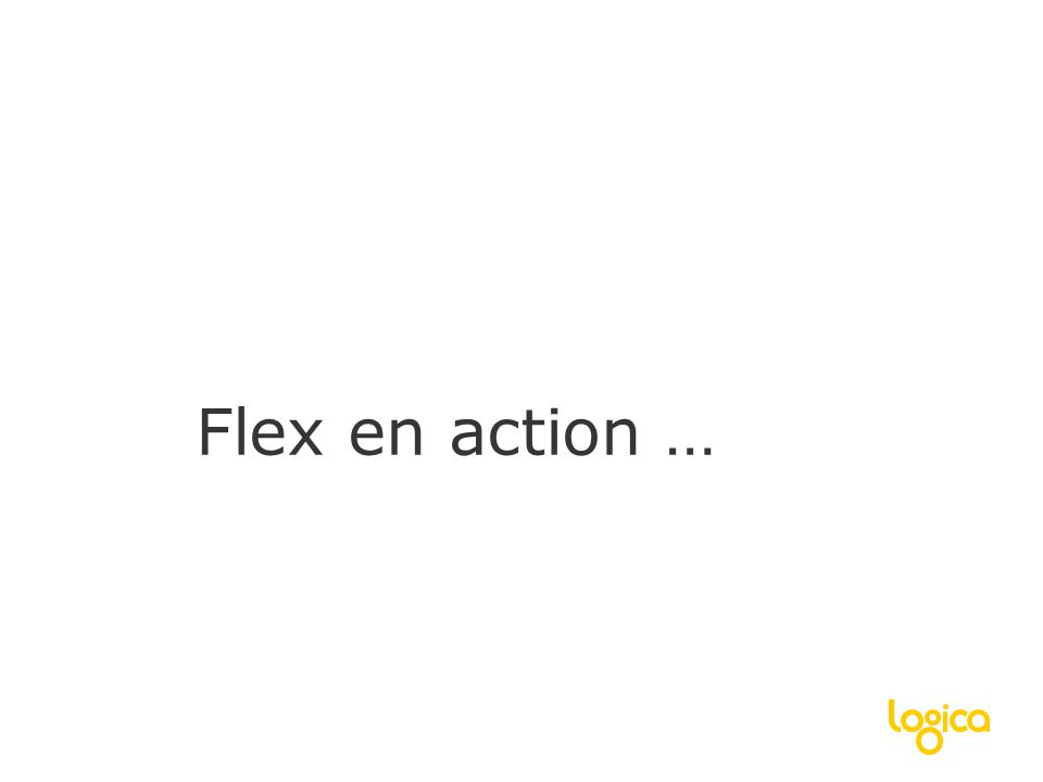© Logica 2010. All rights reservedNo. 10 Architecture Langages et Interface Données Flex en action