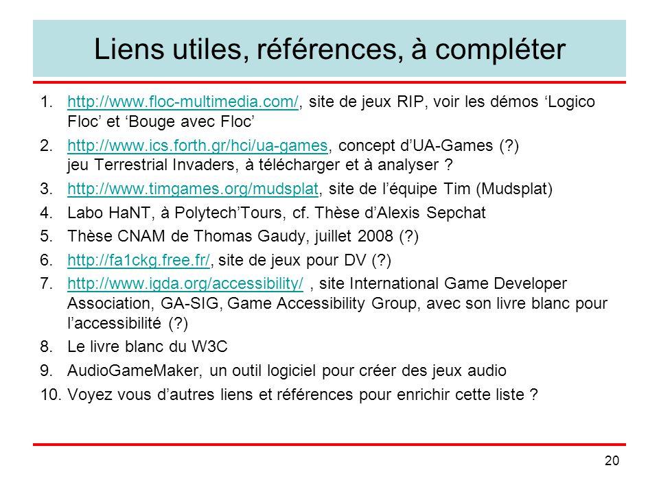 20 Liens utiles, références, à compléter 1.http://www.floc-multimedia.com/, site de jeux RIP, voir les démos Logico Floc et Bouge avec Flochttp://www.