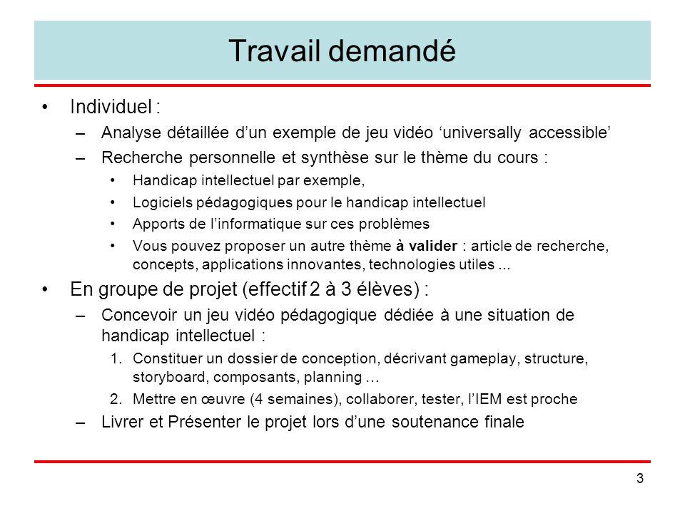 14 Accessibilité des jeux vidéo voir Alexis Sepchat, labo Handicap et Nouvelles technologies (HaNT), thèse, page, année.