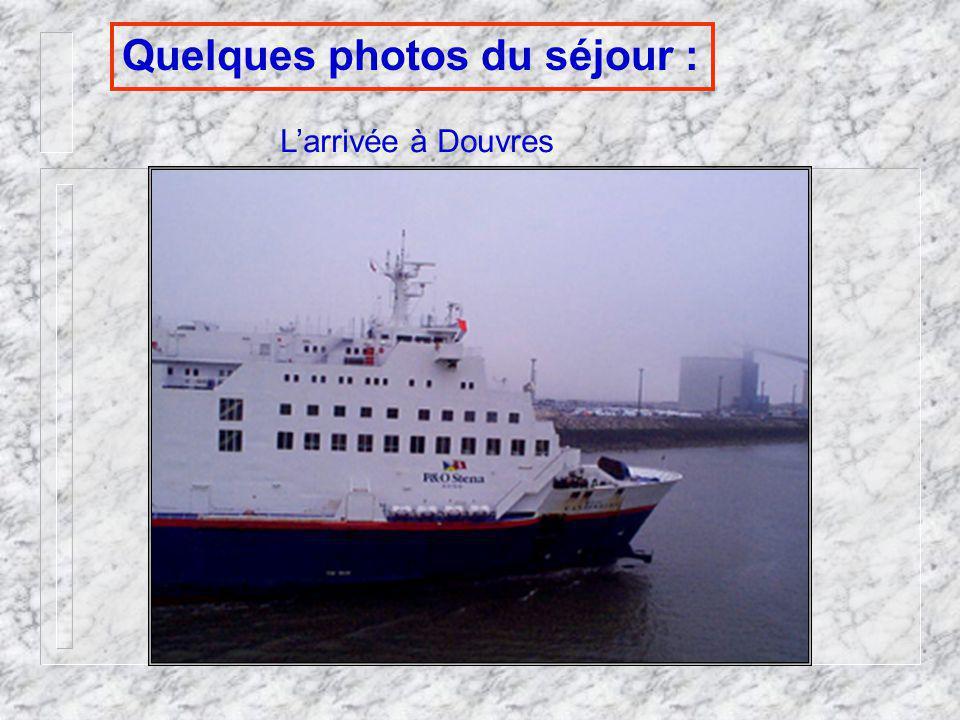 Quelques photos du séjour : Larrivée à Douvres