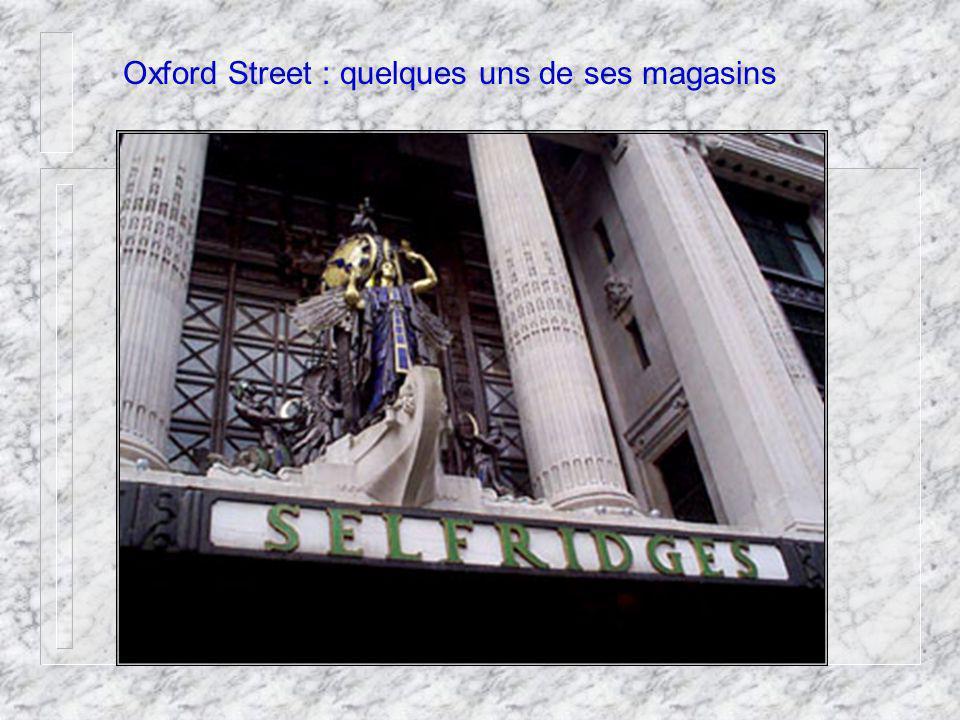 Oxford Street : quelques uns de ses magasins