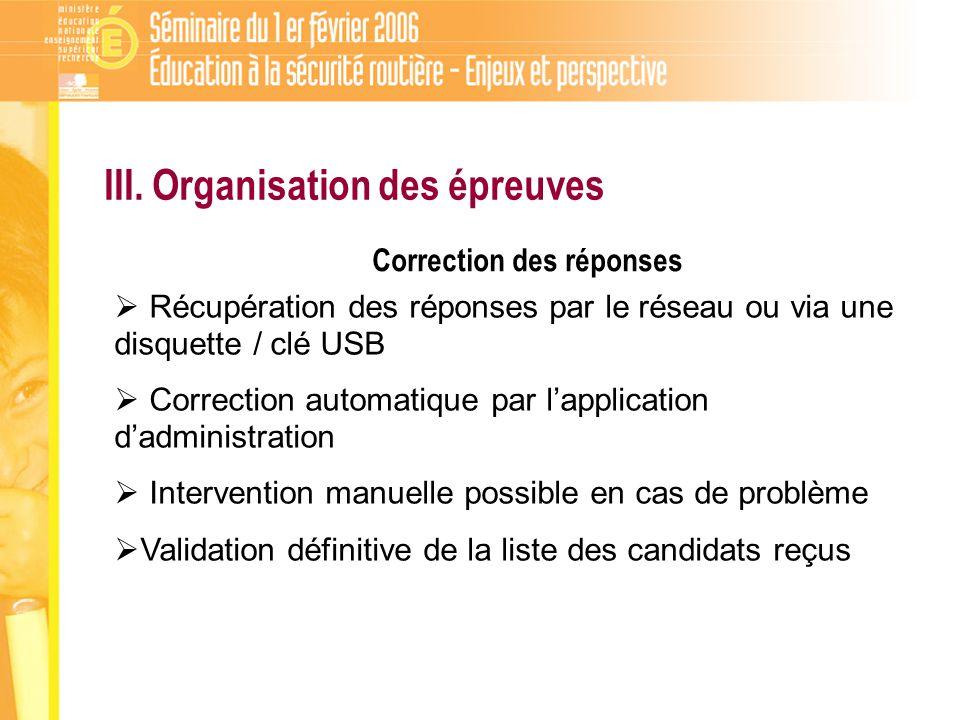 Récupération des réponses par le réseau ou via une disquette / clé USB Correction automatique par lapplication dadministration Intervention manuelle p