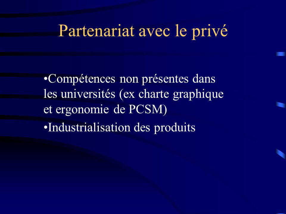 Partenariat avec le privé Compétences non présentes dans les universités (ex charte graphique et ergonomie de PCSM) Industrialisation des produits