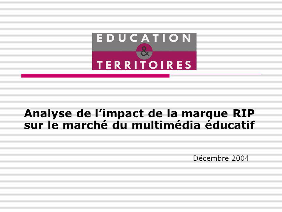 Analyse de limpact de la marque RIP sur le marché du multimédia éducatif Décembre 2004