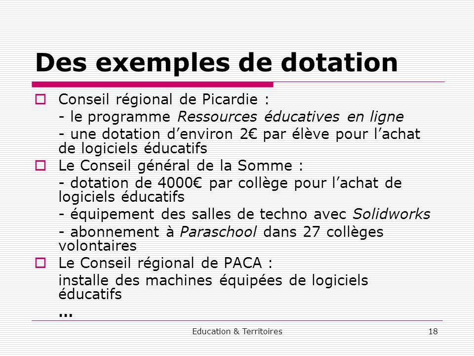 Education & Territoires18 Des exemples de dotation Conseil régional de Picardie : - le programme Ressources éducatives en ligne - une dotation denviro