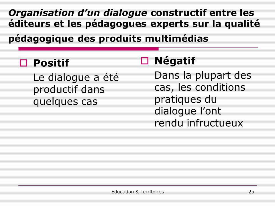 Education & Territoires25 Organisation dun dialogue constructif entre les éditeurs et les pédagogues experts sur la qualité pédagogique des produits m