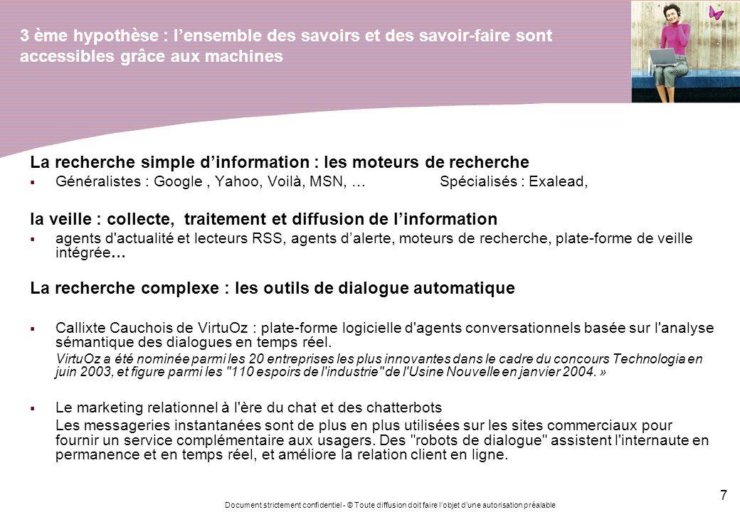 Document strictement confidentiel - © Toute diffusion doit faire lobjet dune autorisation préalable 7 3 ème hypothèse : lensemble des savoirs et des s