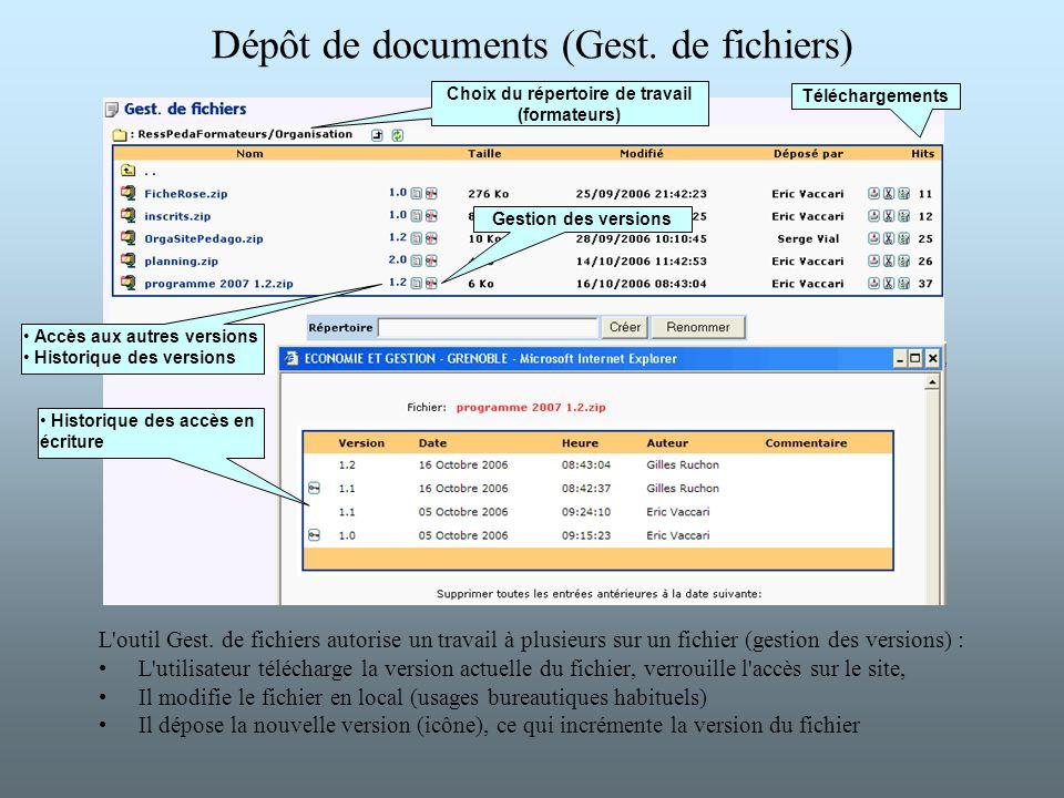 Dépôt de documents (Gest. de fichiers) L'outil Gest. de fichiers autorise un travail à plusieurs sur un fichier (gestion des versions) : L'utilisateur